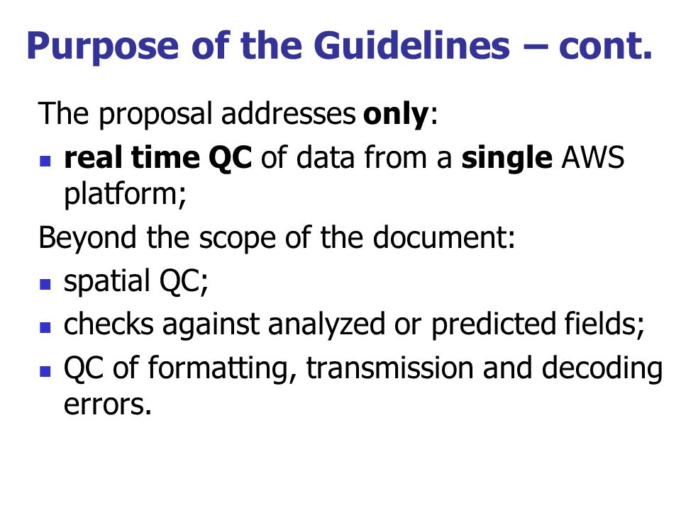 Cooperation CBS ET AWS jointly with: CIMO ET SM&MT CCL JCOMM GCOS will continue with the work in the development of the Guidelines for AWS QC procedures for future publication in WMO Guide on GDPS, CIMO Guide, …