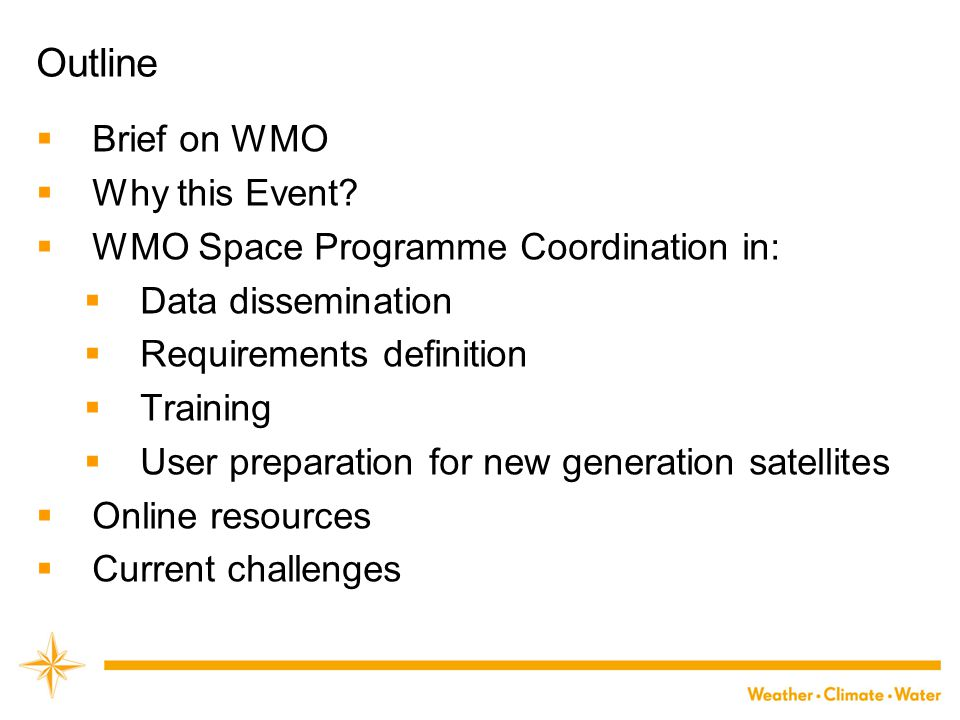 WMO Outline  Brief on WMO  Why this Event.