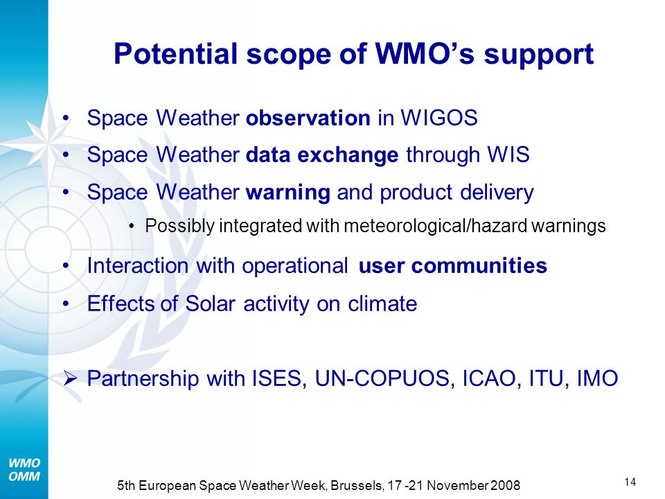 13 5th European Space Weather Week, Brussels, November 2008 Thank you !