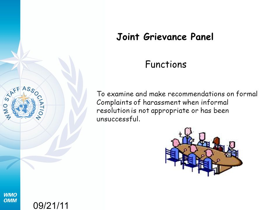 09/21/11 Joint Grievance Panel Functions To examine and make recommendations on formal Complaints of harassment when informal resolution is not approp