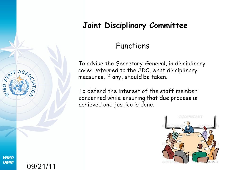 09/21/11 Joint Disciplinary Committee Functions To advise the Secretary-General, in disciplinary cases referred to the JDC, what disciplinary measures