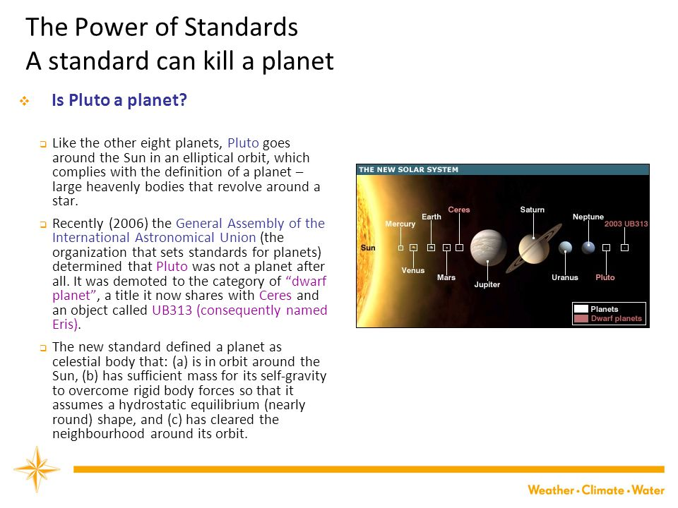 The Power of Standards A standard can kill a planet  Is Pluto a planet.