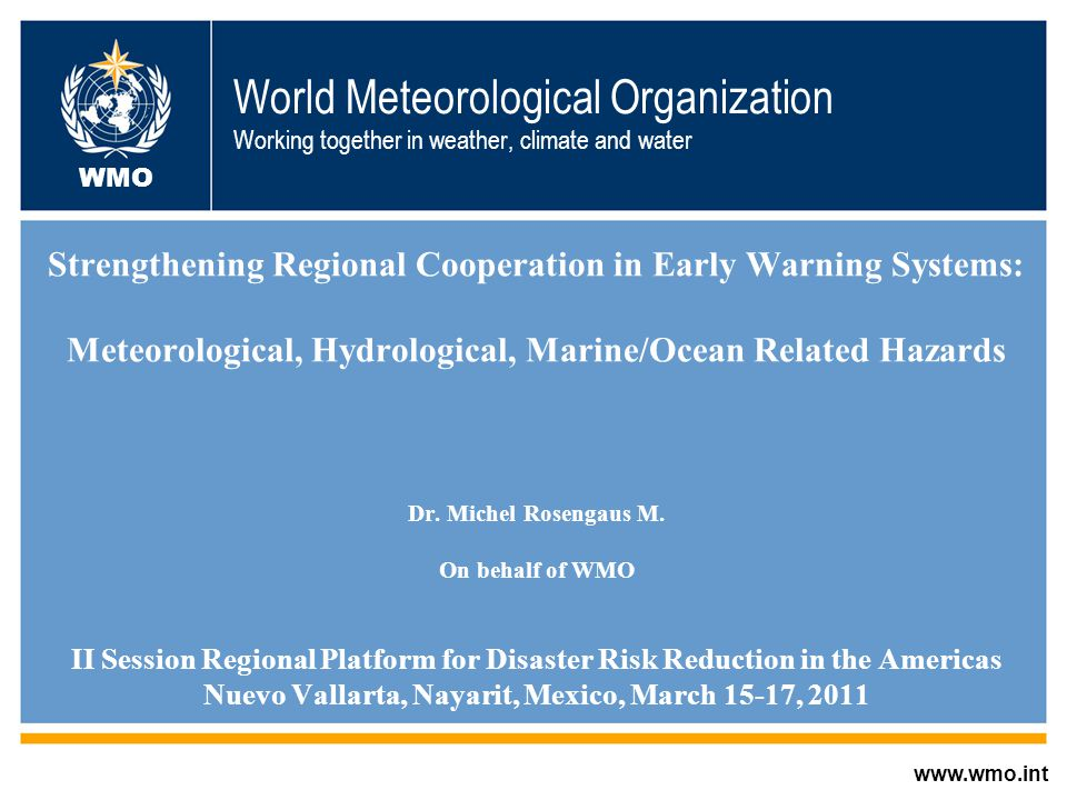 Priority Hazards Overall priority hazards for both subregions: Tropical Cyclones, Storm Surge, High Waves, Flash and Riverine Flooding, Heavy Precipitation, Drought, Land/Mud Slides and Volcanic Eruption Specific hazard priories vary by country/territory based on geography, orography, seasonal patters, etc.