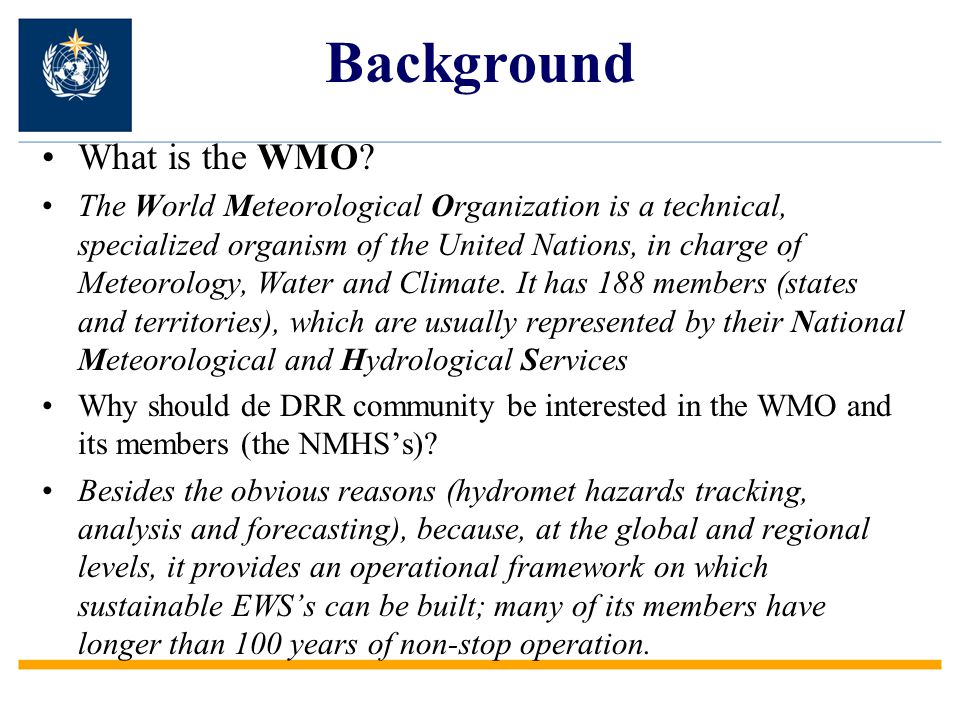 Background What is the WMO.