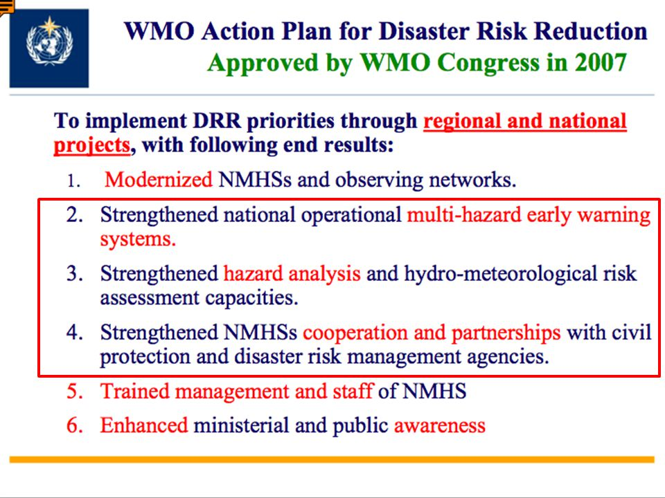 Goal Strengthening meteorological, hydrological and climate services at national and regional levels to support risk assessment and Multi- Hazard Early Warning Systems Focus sectors: DRM, Agriculture and Food Security, Water Resource Management, Planning and Development Sectors