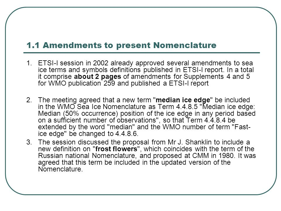 1.1 Amendments to present Nomenclature 1.ETSI-I session in 2002 already approved several amendments to sea ice terms and symbols definitions published