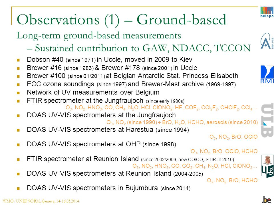 Observations (1) – Ground-based Long-term ground-based measurements – Sustained contribution to GAW, NDACC, TCCON Dobson #40 (since 1971) in Uccle, mo