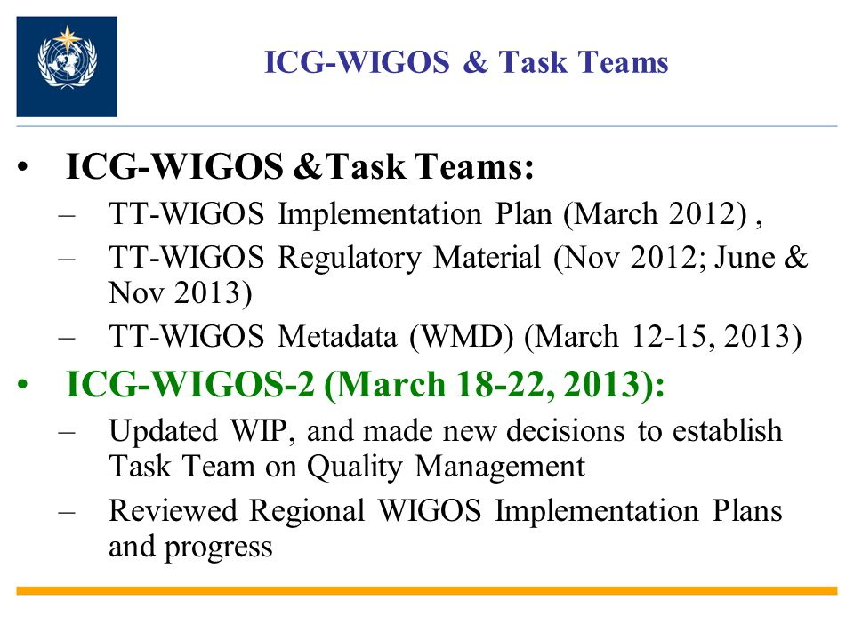 WIGOS Framework Implementation Plan CONTENTS 1.Introduction and Background 2.Key Activity Areas for WIGOS Implementation 3.Project Management 4.Implementation 5.Resources 6.Risk Management 7.Outlook Annexes KEY ACTIVITY AREAS 1)Management of WIGOS implementation 2)Collaboration with the WMO and co-sponsored observing systems 3)Design, planning and optimized evolution of WIGOS 4)Observing System operation and maintenance 5)Quality Management 6)Standardization, system interoperability and data compatibility 7)The WIGOS Operational Information Resource 8)Data discovery, delivery and archival 9)Capacity development 10)Communications and outreach