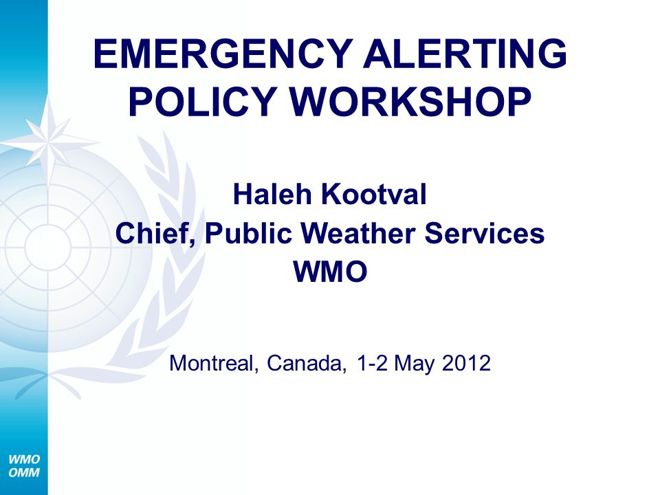 Severe Weather Forecasting Demonstration Project (SWFDP) WMO Improve Severe Weather Forecasting and warnings lead time Improve interaction of NMHSs with users, including media, disaster management and civil protection authorities, and other user communities (e.g.