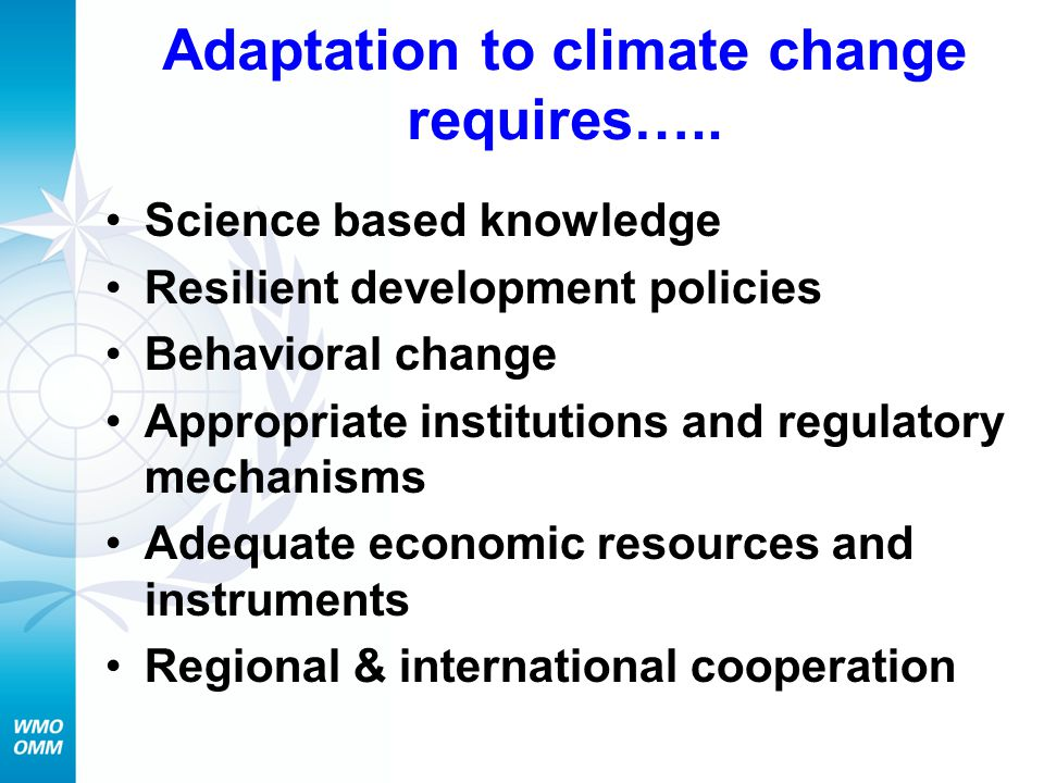 Contributions of the World Meteorological Organization (WMO) WMO's mandate and role UN system's voice on the state and behavior of the Earth's atmosphere including its interaction with the oceans, the climate and water resources weather, climate, hydrology and water resources, and related environmental issues contribution to safety, well being of people