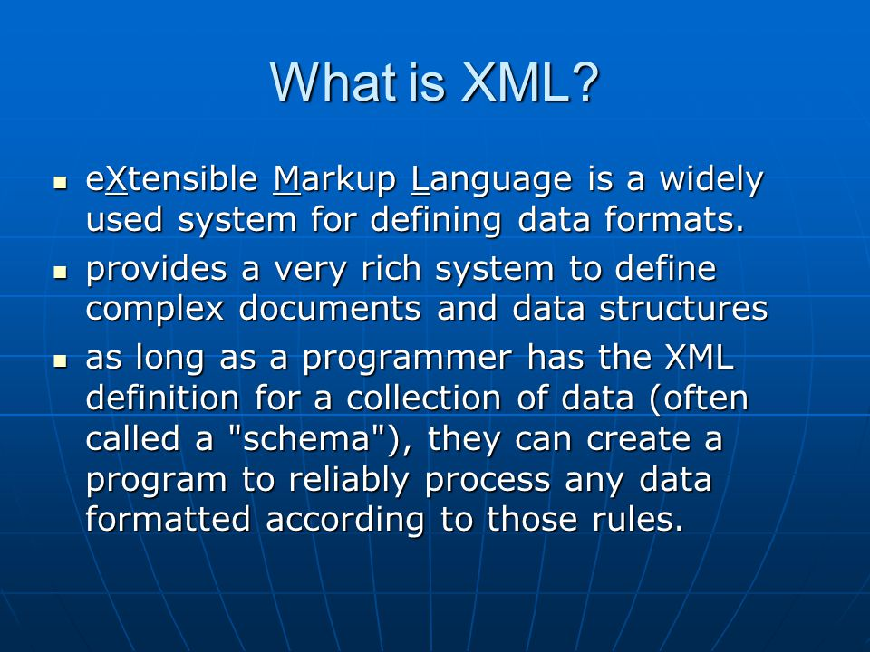 What is XML? eXtensible Markup Language is a widely used system for defining data formats. eXtensible Markup Language is a widely used system for defi