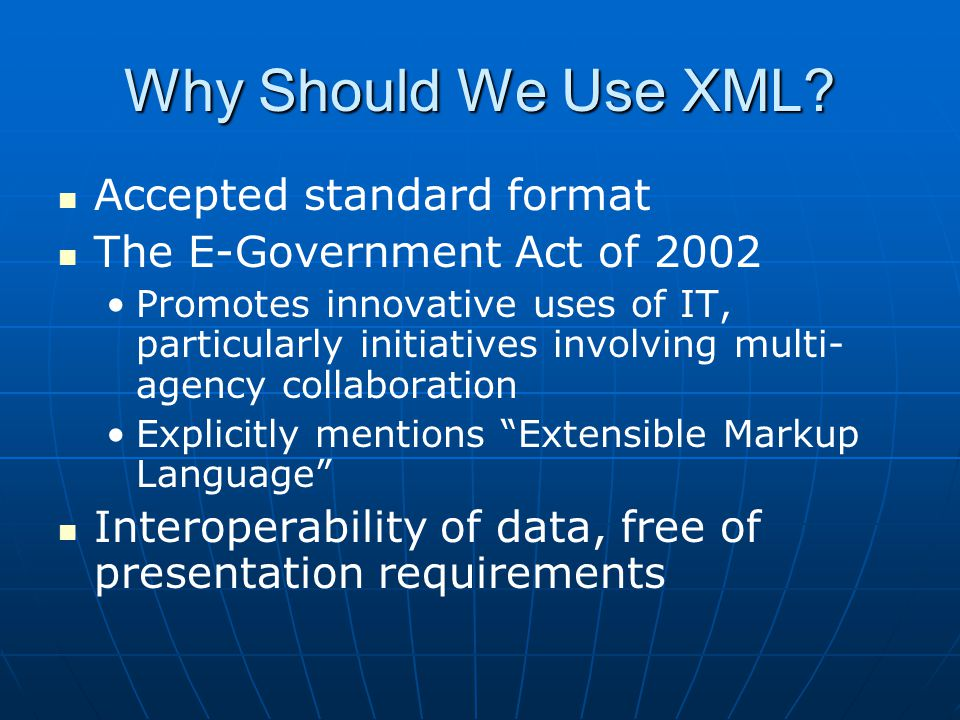 Why Should We Use XML.