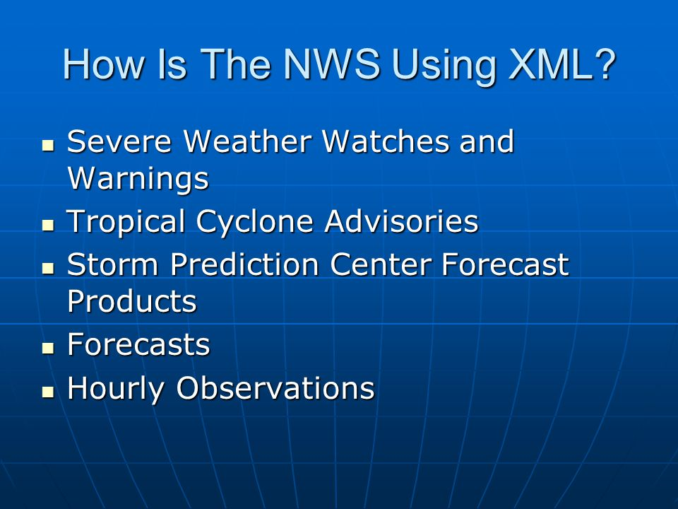 How Is The NWS Using XML.