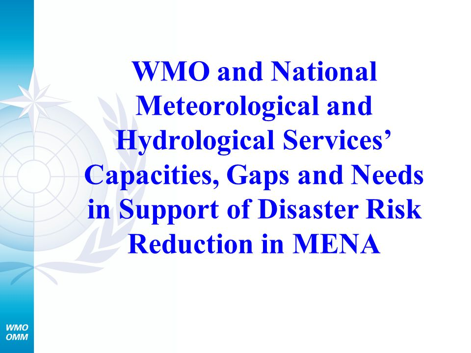 WMO and National Meteorological and Hydrological Services' Capacities, Gaps and Needs in Support of Disaster Risk Reduction in MENA