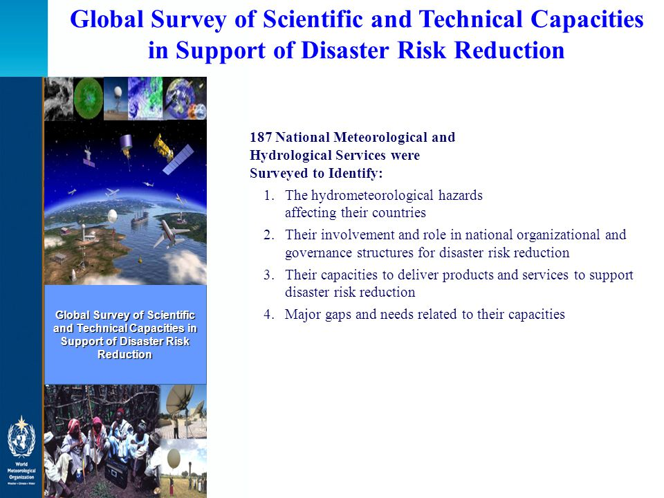 Global Survey of Scientific and Technical Capacities in Support of Disaster Risk Reduction 187 National Meteorological and Hydrological Services were