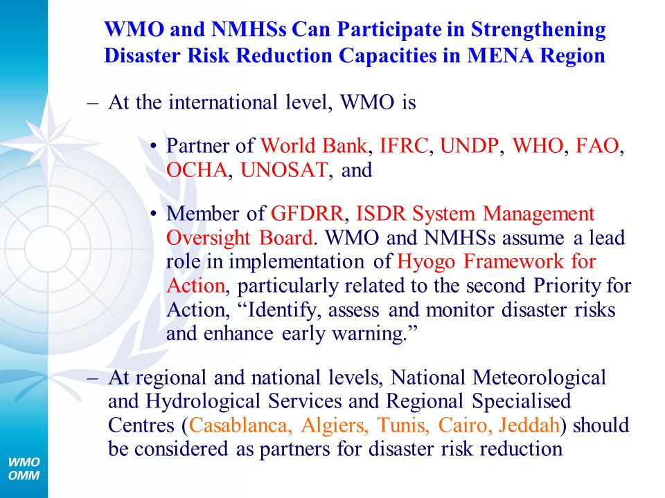 WMO and NMHSs Can Participate in Strengthening Disaster Risk Reduction Capacities in MENA Region –At the international level, WMO is Partner of World