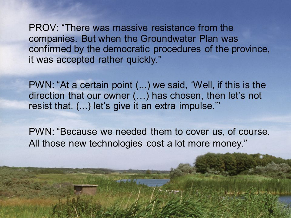 "PROV: ""There was massive resistance from the companies. But when the Groundwater Plan was confirmed by the democratic procedures of the province, it w"