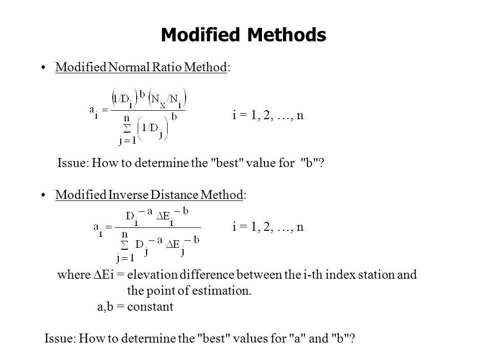 Modified Methods Modified Normal Ratio Method: i = 1, 2, …, n Issue: How to determine the best value for b .