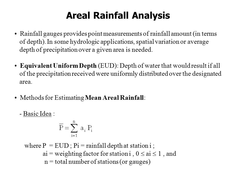 Areal Rainfall Analysis Rainfall gauges provides point measurements of rainfall amount (in terms of depth).