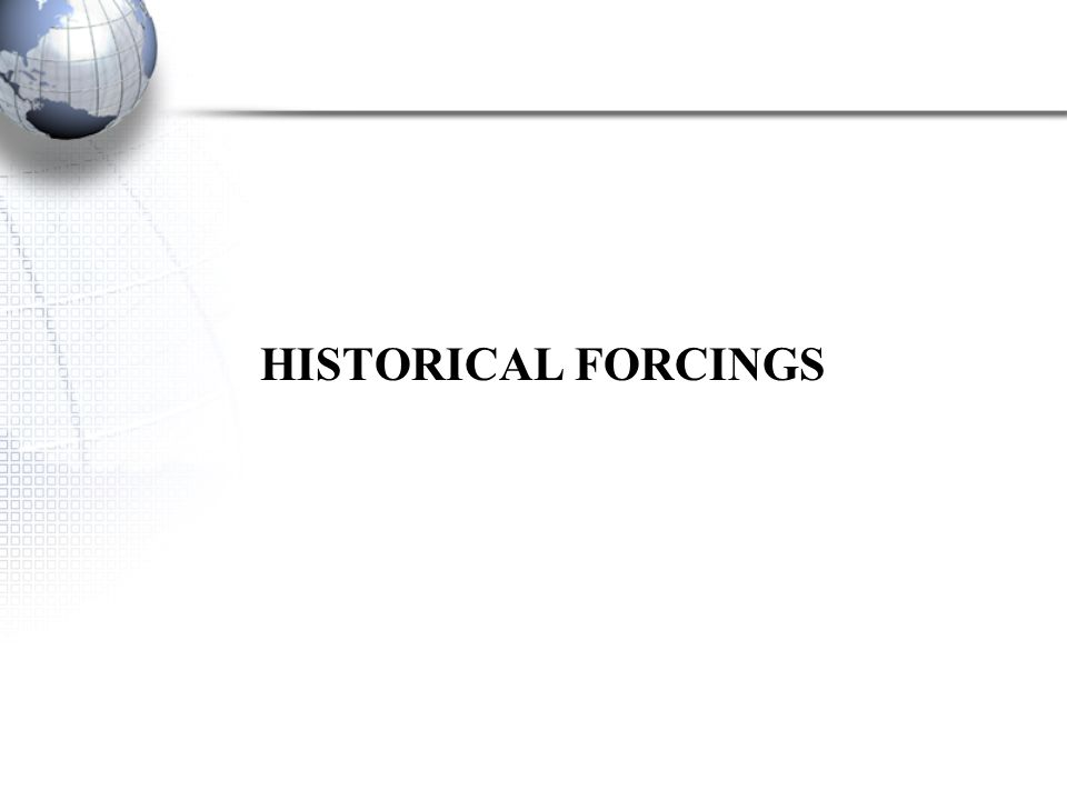 HISTORICAL FORCINGS
