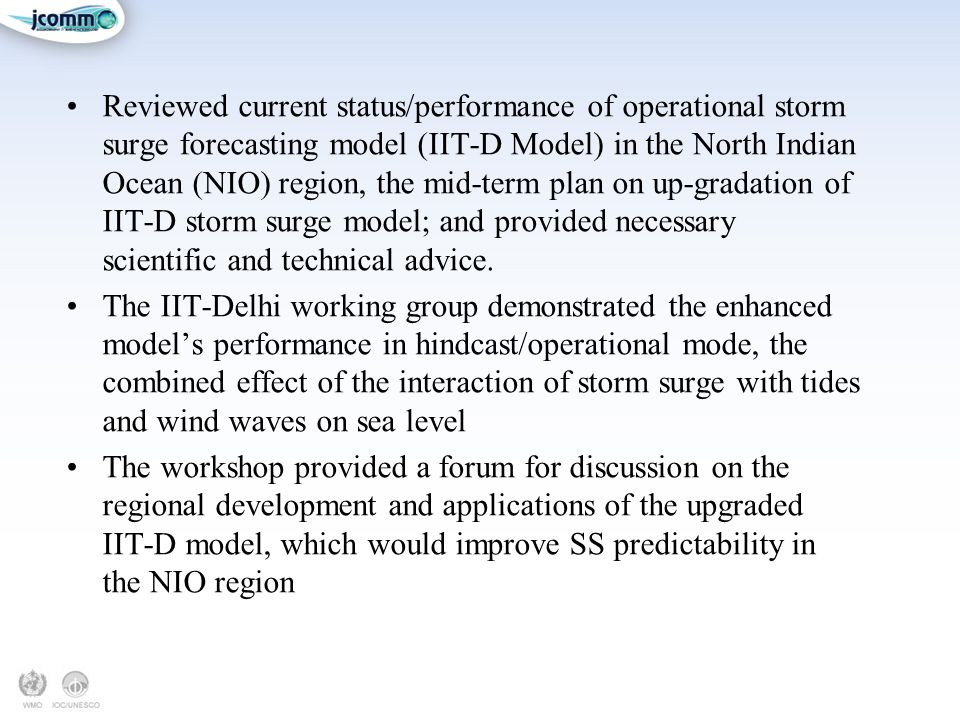 Reviewed current status/performance of operational storm surge forecasting model (IIT-D Model) in the North Indian Ocean (NIO) region, the mid-term pl