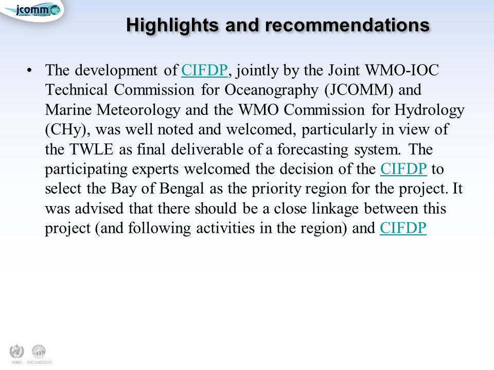 Highlights and recommendations The development of CIFDP, jointly by the Joint WMO-IOC Technical Commission for Oceanography (JCOMM) and Marine Meteoro