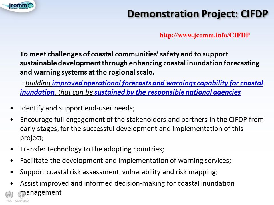 Demonstration Project: CIFDP To meet challenges of coastal communities' safety and to support sustainable development through enhancing coastal inundation forecasting and warning systems at the regional scale.