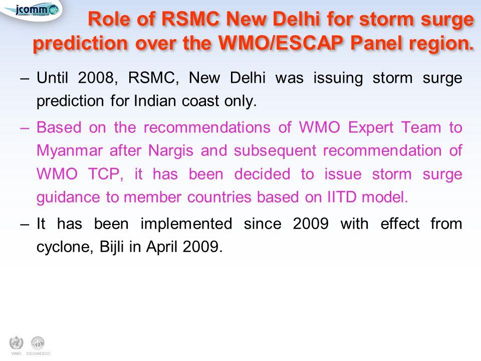 Role of RSMC New Delhi for storm surge prediction over the WMO/ESCAP Panel region.