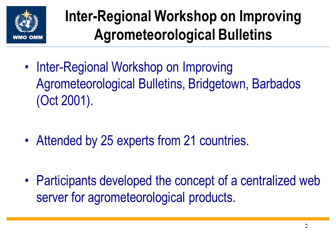 WMO OMM 2 Inter-Regional Workshop on Improving Agrometeorological Bulletins, Bridgetown, Barbados (Oct 2001).