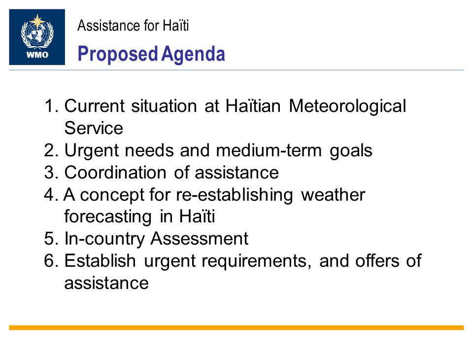 Assistance for Haïti Proposed Agenda WMO 1. Current situation at Haïtian Meteorological Service 2.