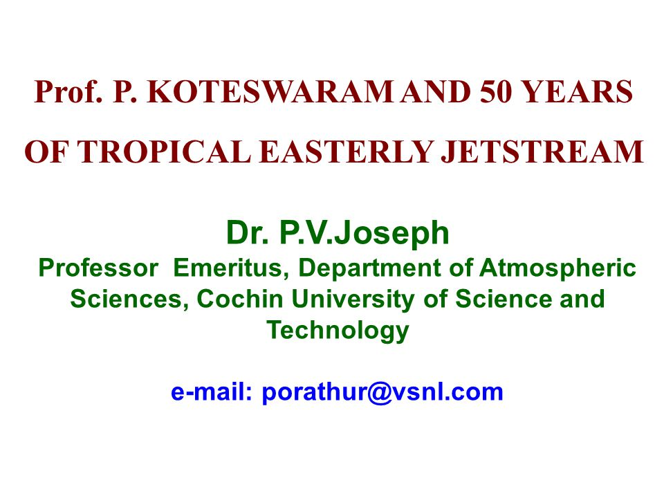 Prof.P. KOTESWARAM AND 50 YEARS OF TROPICAL EASTERLY JETSTREAM Dr.