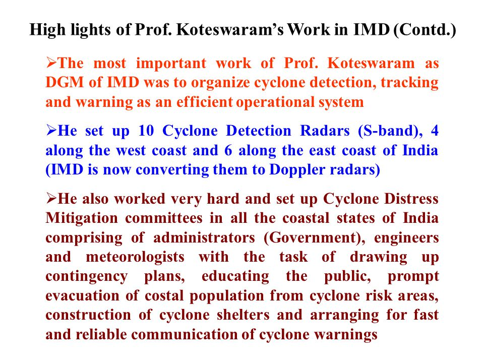 High lights of Prof. Koteswaram's Work in IMD (Contd.)  As Director of aviation services in IMD Prof. Koteswaram set up extended analysis and prognos