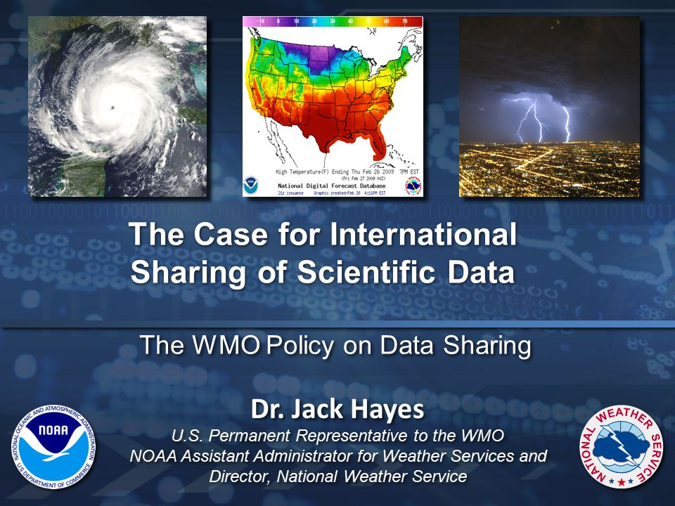 The WMO Policy on Data Sharing The Case for International Sharing of Scientific Data Dr.