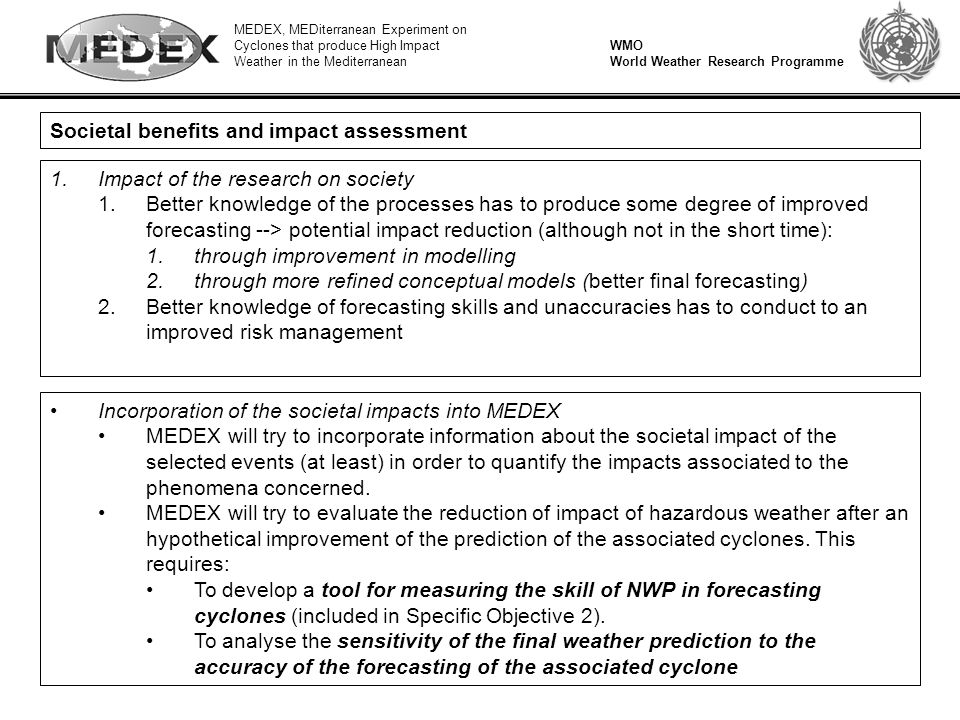 MEDEX, MEDiterranean Experiment on Cyclones that produce High Impact Weather in the Mediterranean WMO World Weather Research Programme Societal benefits and impact assessment 1.