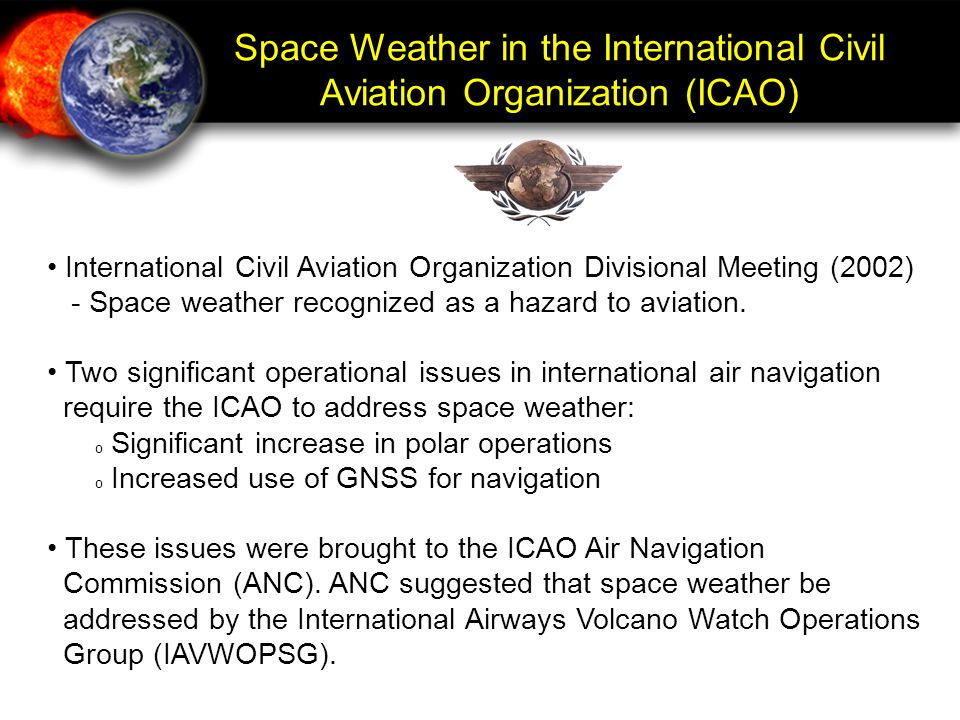 Space Weather in the International Civil Aviation Organization (ICAO) International Civil Aviation Organization Divisional Meeting (2002) - Space weat