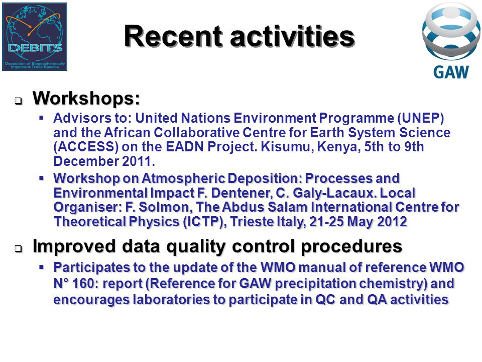 Workshops:  Advisors to: United Nations Environment Programme (UNEP) and the African Collaborative Centre for Earth System Science (ACCESS) on the EADN Project.