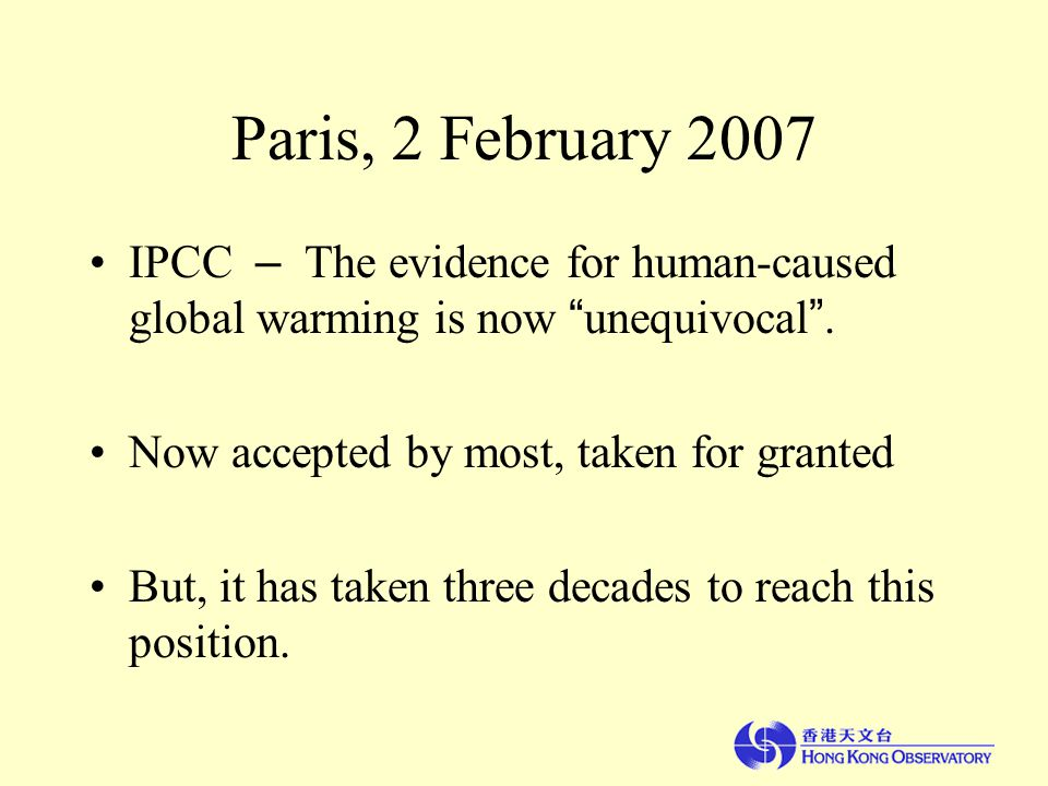 Paris, 2 February 2007 IPCC – The evidence for human-caused global warming is now unequivocal .