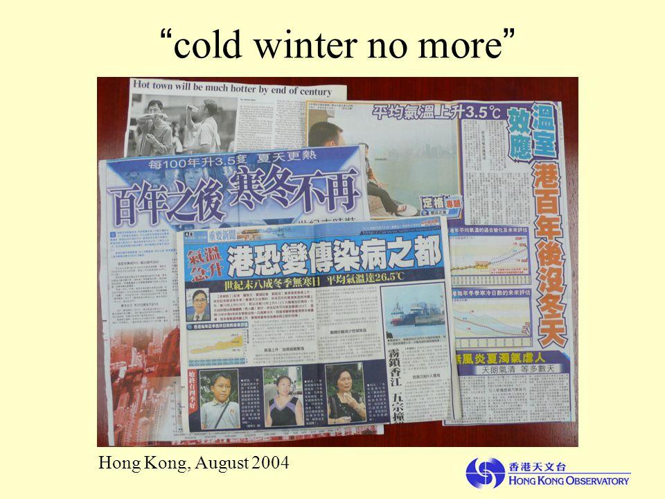 cold winter no more Hong Kong, August 2004