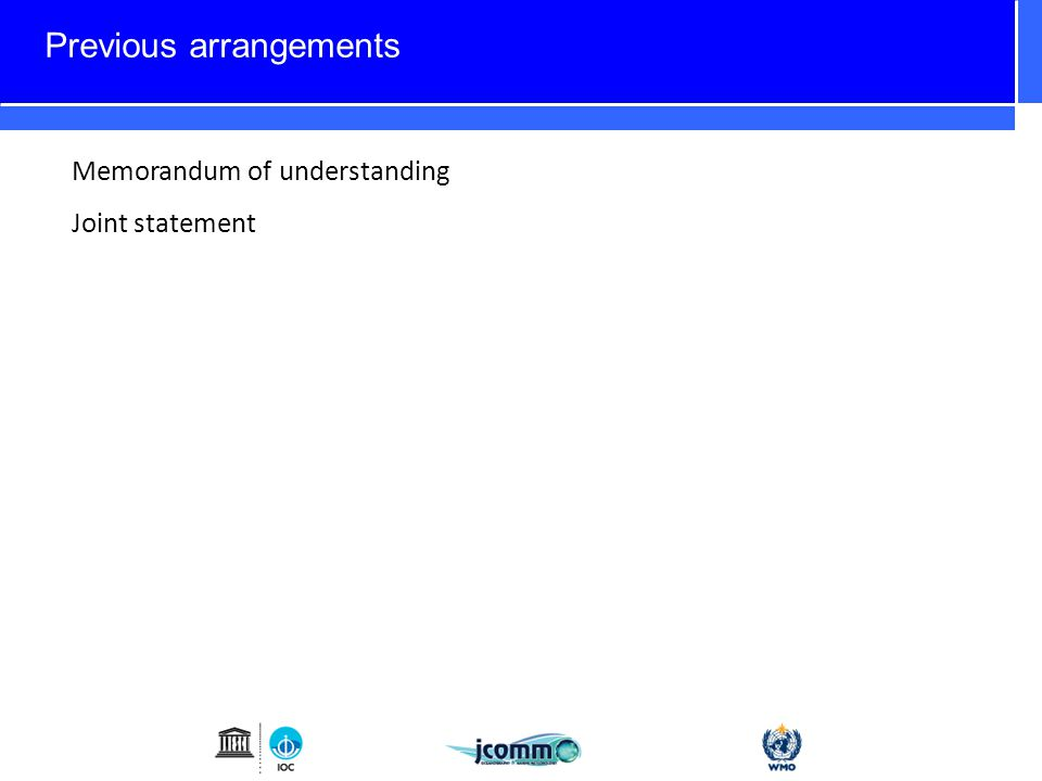 Previous arrangements Memorandum of understanding Joint statement