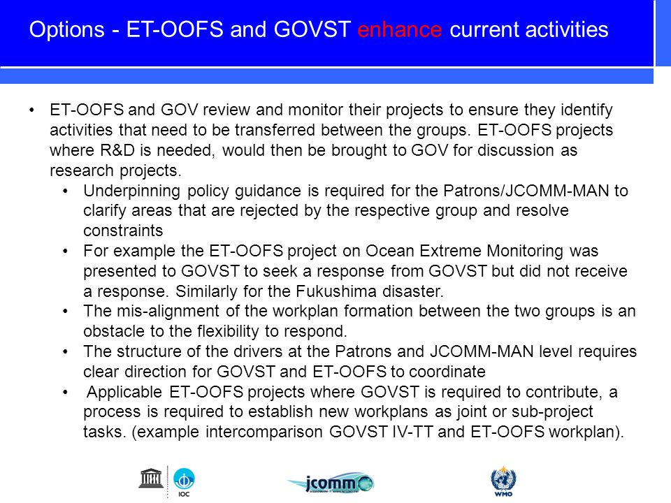 Options - ET-OOFS and GOVST enhance current activities ET-OOFS and GOV review and monitor their projects to ensure they identify activities that need to be transferred between the groups.