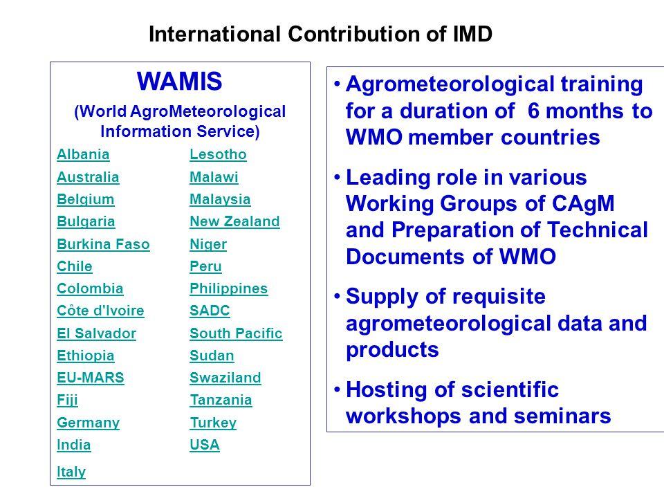 International Contribution of IMD WAMIS (World AgroMeteorological Information Service) AlbaniaLesotho AustraliaMalawi BelgiumMalaysia BulgariaNew Zeal