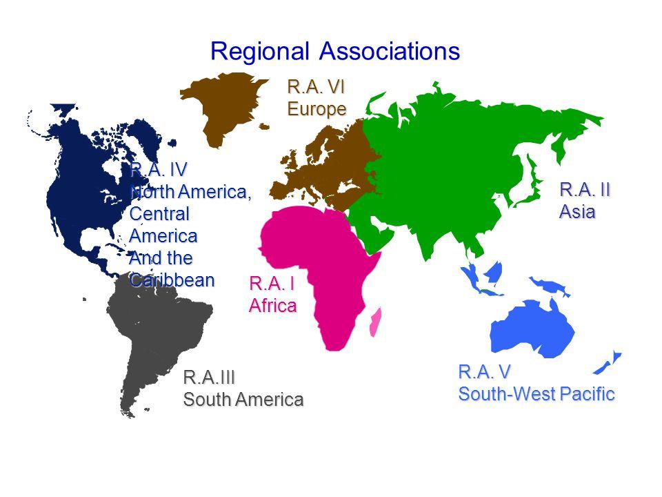 Regional Associations R.A. I Africa R.A.III South America R.A.