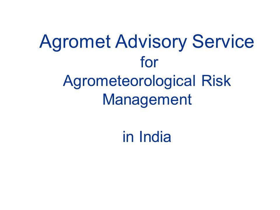 Agromet Advisory Service for Agrometeorological Risk Management in India