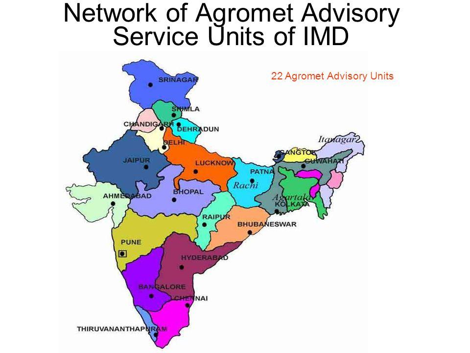Network of Agromet Advisory Service Units of IMD 22 Agromet Advisory Units