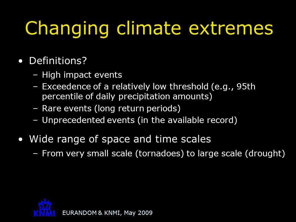EURANDOM & KNMI, May 2009 Extremes table IPCC-AR4, WG1 report