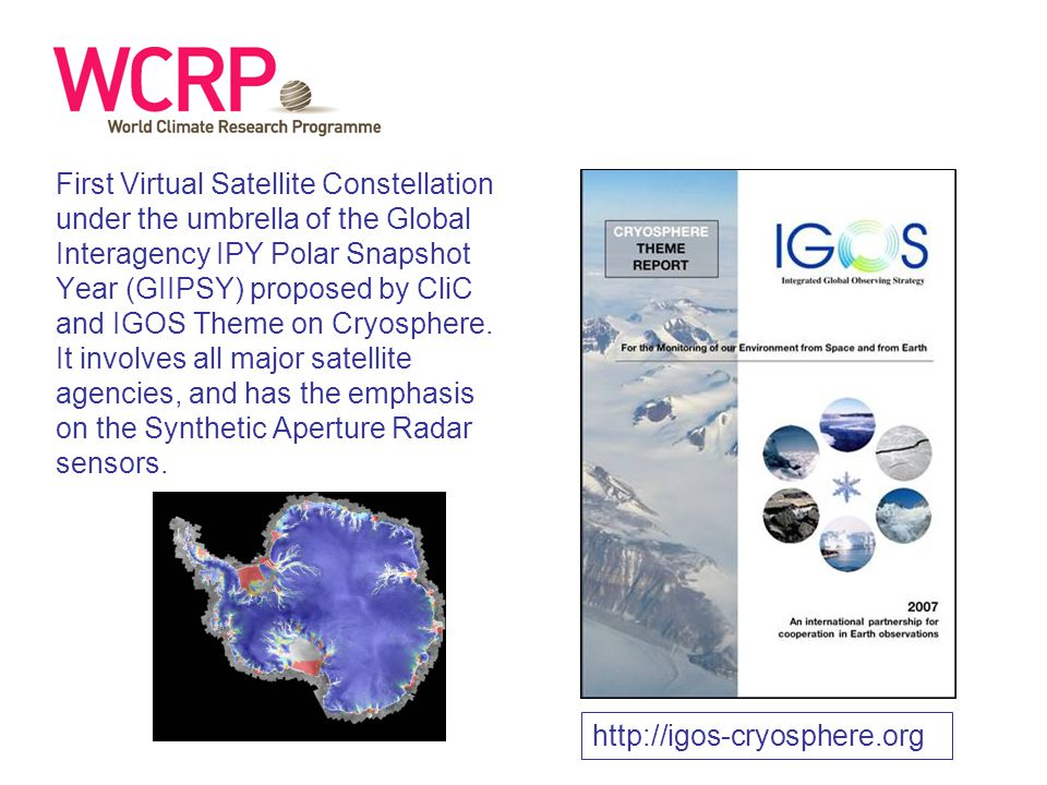 First Virtual Satellite Constellation under the umbrella of the Global Interagency IPY Polar Snapshot Year (GIIPSY) proposed by CliC and IGOS Theme on Cryosphere.