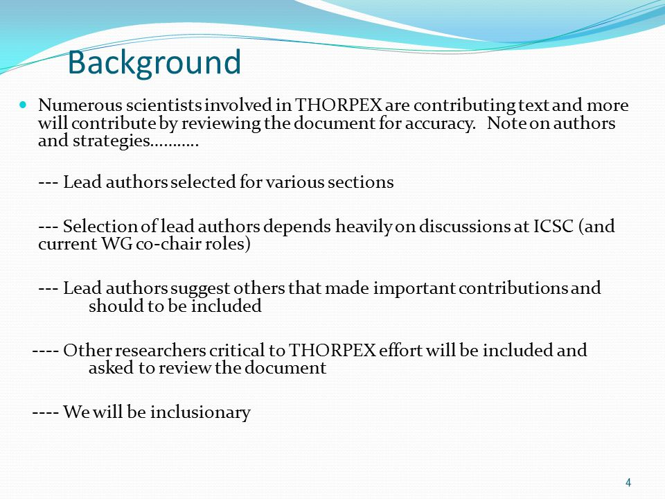Background Numerous scientists involved in THORPEX are contributing text and more will contribute by reviewing the document for accuracy.