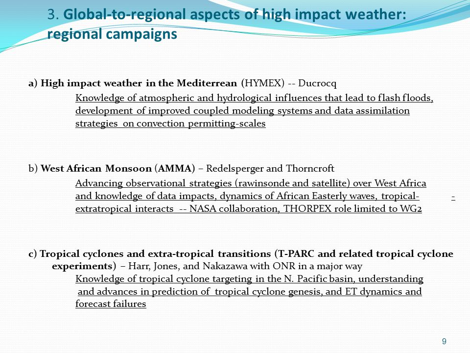 3. Global-to-regional aspects of high impact weather: regional campaigns a) High impact weather in the Mediterrean (HYMEX) -- Ducrocq Knowledge of atm