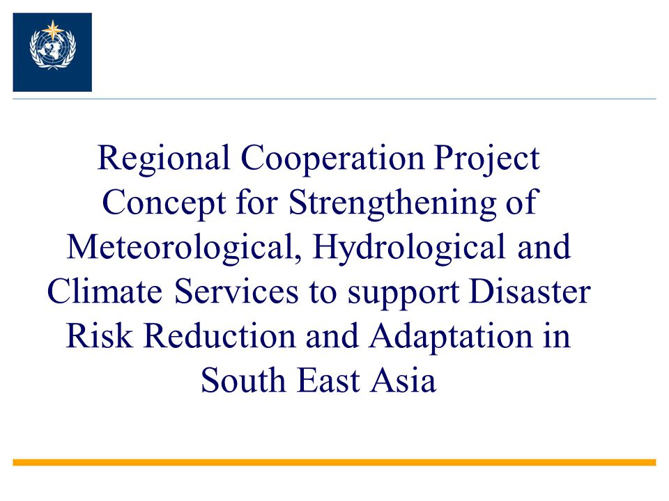Regional Cooperation Project Concept for Strengthening of Meteorological, Hydrological and Climate Services to support Disaster Risk Reduction and Adaptation in South East Asia