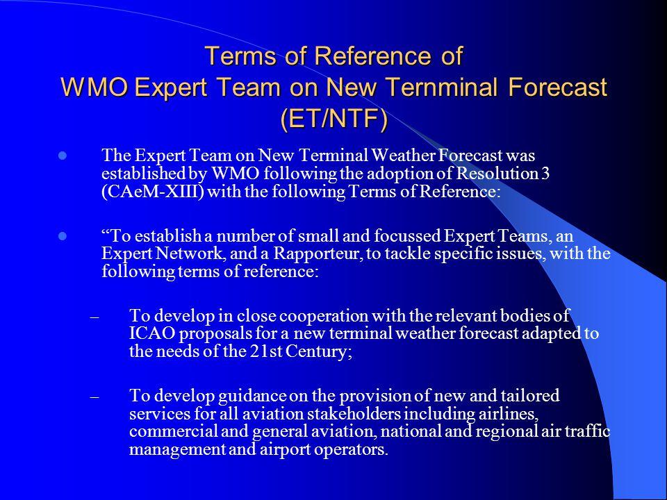 Limitation of standard OPMET data Existing MET products: TAF, TREND, take-off forecast etc.
